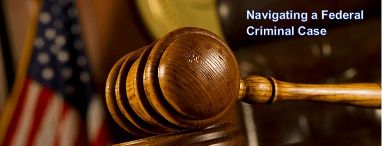 Navigating a NJ Federal Criminal Case